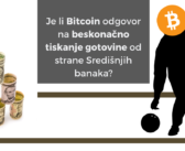 Beskonačno tiskanje gotovine je najveći argument za Bitcoin!