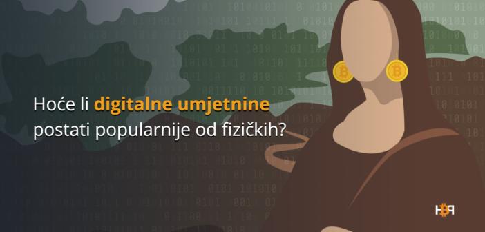 """Jesu li digitalne """"NFT"""" umjetnine novi trend u kripto svijetu?"""